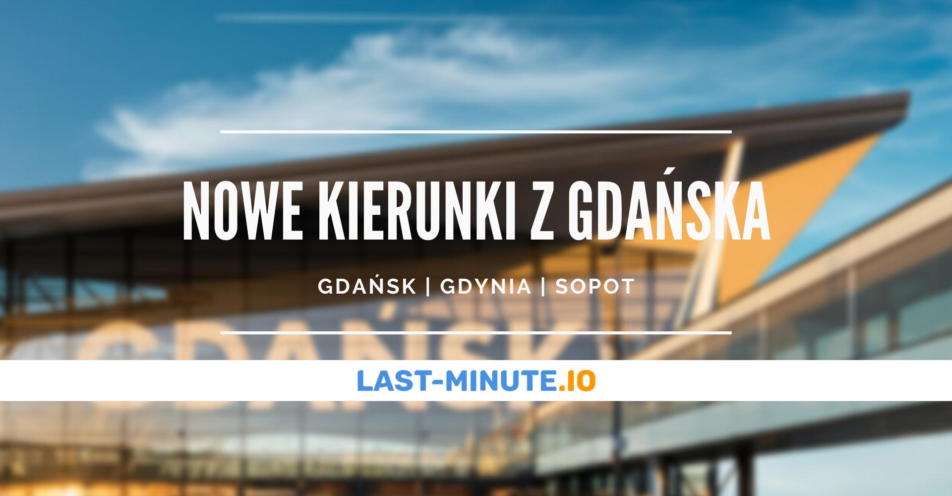 nowe kierunki lotów z Gdańska
